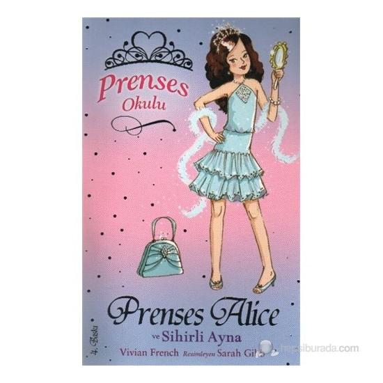 Prenses Okulu 04 Prenses Alice ve Sihirli Ayna - Sarah Gibb