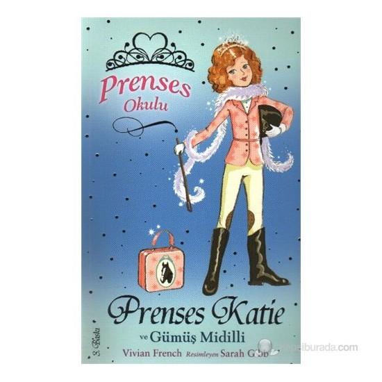 Prenses Okulu 02 Prenses Katie ve Gümüş Midilli - Vivian French