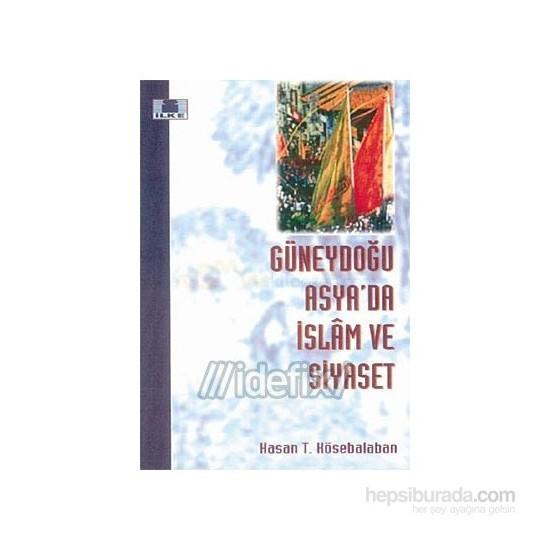 Güneydoğu Asya'Da İslam Ve Siyaset-Hasan T. Kösebalaban