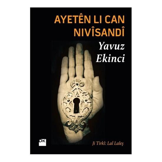 Ayeten Li Can Nivisandi - Yavuz Ekinci