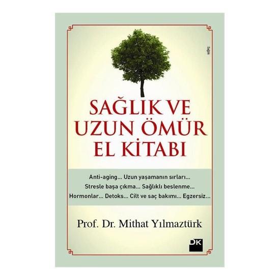 Sağlık ve Uzun Ömür El Kitabı - Mithat Yılmaztürk