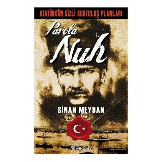 Parola Nuh - Atatürk'ün Gizli Kurtuluş Planları - Sinan Meydan