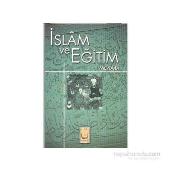 İslam Ve Eğitim-Seyyid Ebu'L-A'La El-Mevdudi