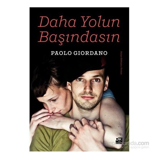 Daha Yolun Başındasın - Paolo Giordano