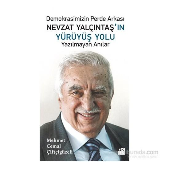 Nevzat Yalçıntaş'In Yürüyüş Yolu-Mehmet Cemal Çiftçigüzeli