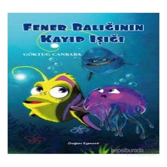 Fener Balığının Kayıp Işığı - Göktuğ Canbaba
