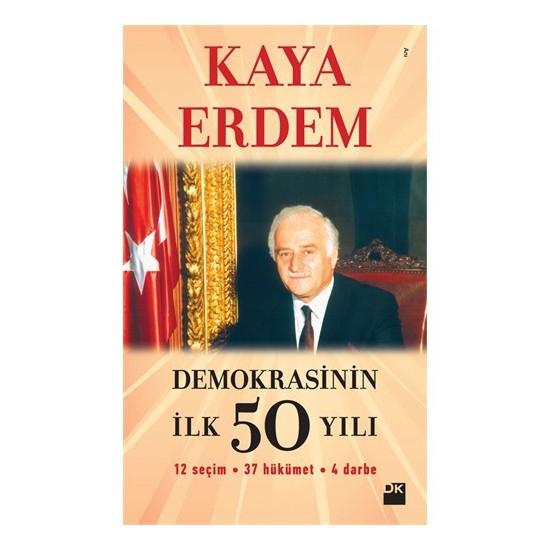 Demokrasinin İlk 50 Yılı-Kaya Erdem
