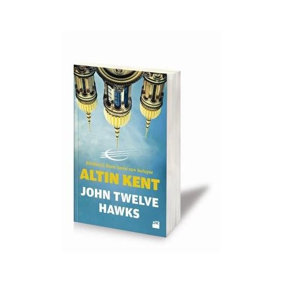 Altın Kent-John Twelve Hawks