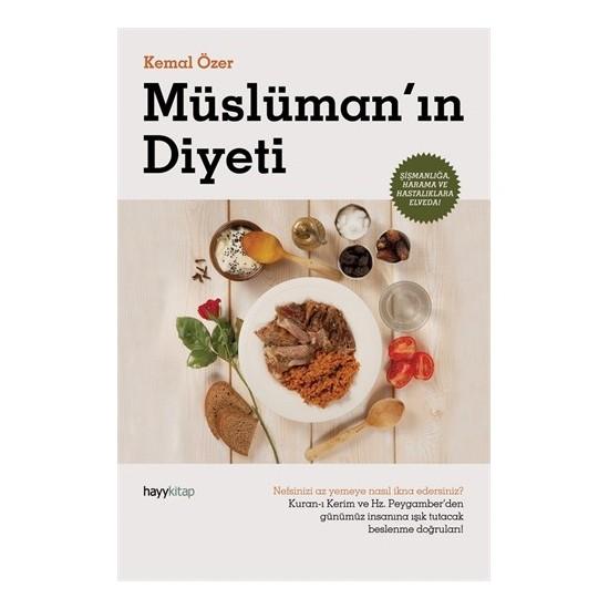 Müslüman'ın Diyeti - (Şişmanlığa, Harama ve Hastalıklara Elveda!) - Kemal Özer