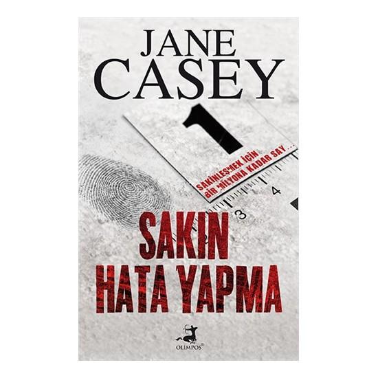 Sakın Hata Yapma - Jane Casey