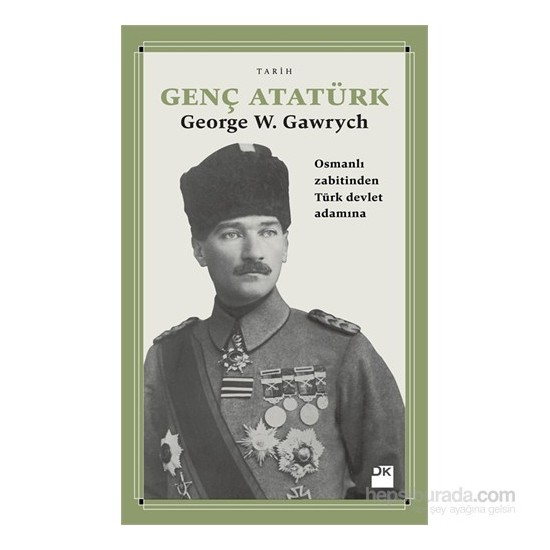 Genç Atatürk - George W. Gawrych