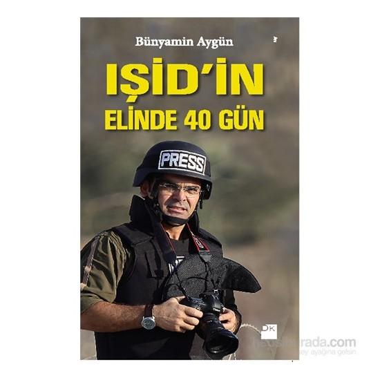 Işid'in Elinde 40 Gün - Bünyamin Aygün