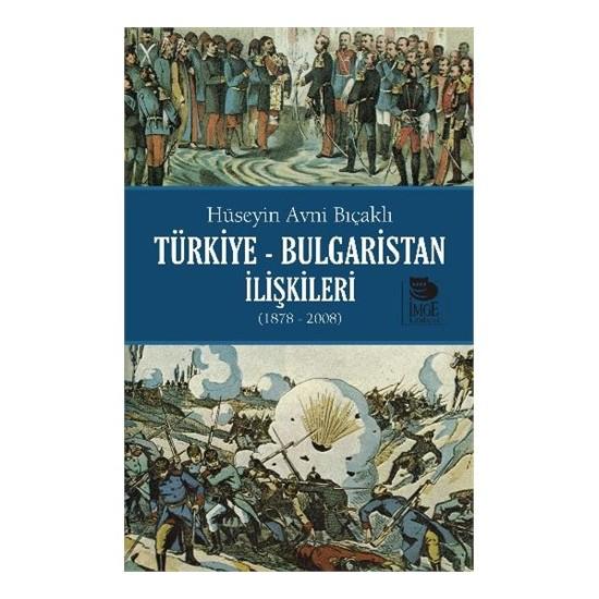 Türkiye Bulgaristan İlişkileri-Hüseyin Avni Bıçaklı