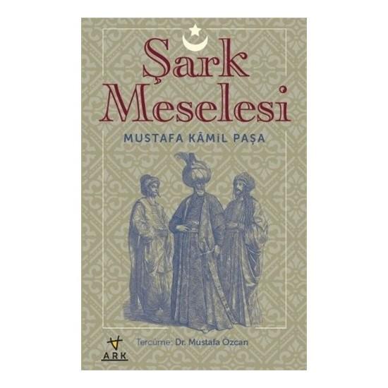 Şark Meselesi-Mustafa Kamil Paşa