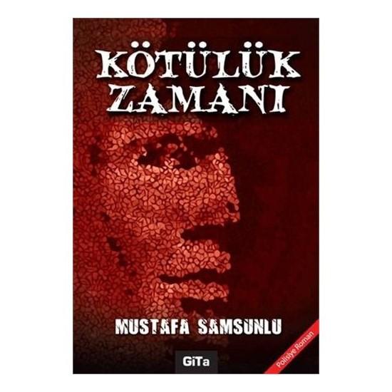 Kötülük Zamanı - Mustafa Samsunlu