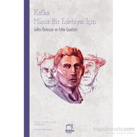 Kafka: Minör Bir Edebiyat İçin-Gilles Deleuze