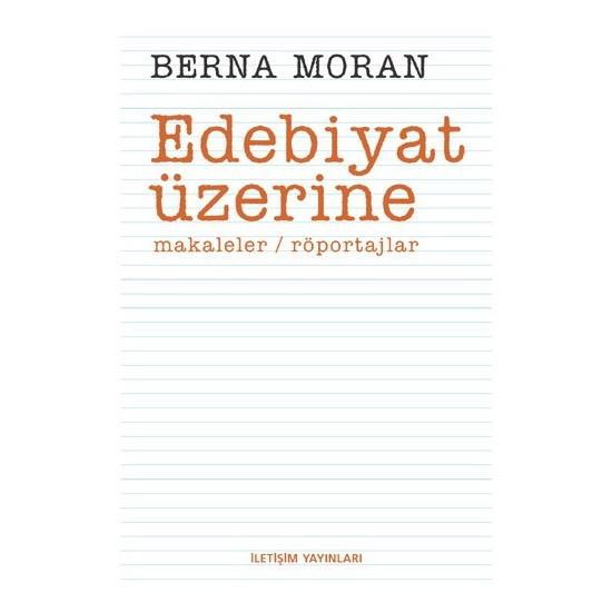 Edebiyat Üzerine-Berna Moran