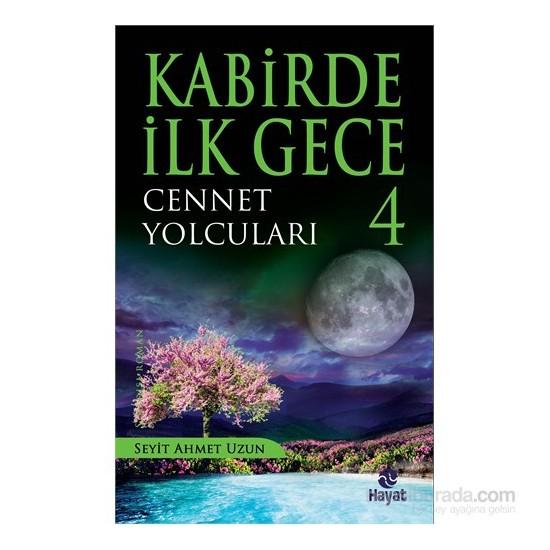 Kabirde İlk Gece-4 Cennet Yolcuları-Seyit Ahmet Uzun