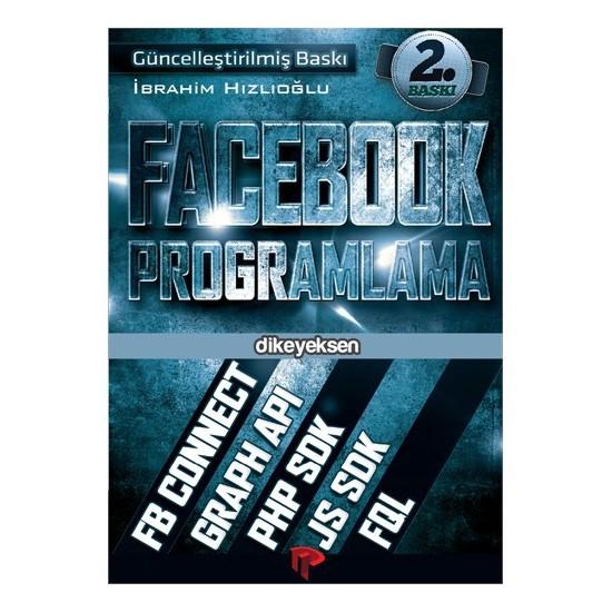 Facebook Programlama (Uygulama Geliştirme) - İbrahim Hızlıoğlu
