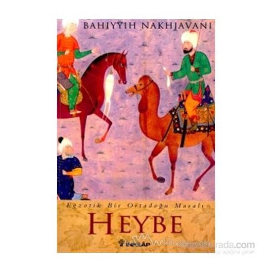 Heybe Egzotik Bir Ortadoğu Masalı-Bahiyyih Nakhjavani