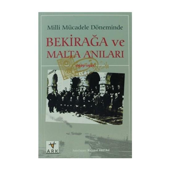 Milli Mücadele Döneminde Bekirağa ve Malta Anıları (1919 - 1921)
