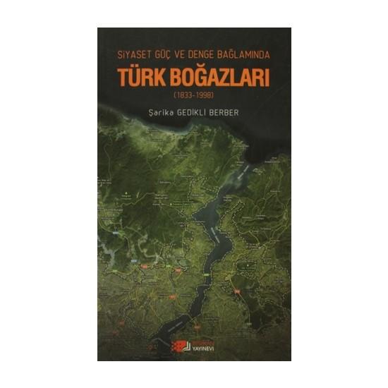 Siyaset, Güç, Denge Bağlamında Türk Boğazları