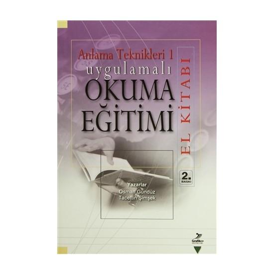 Anlama Teknikleri 1: Uygulamalı Okuma Eğitimi (El Kitabı)