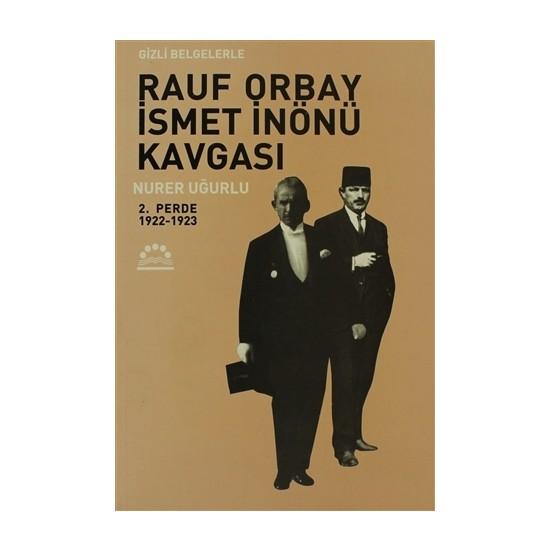 Gizli Belgelerle Rauf Orbay İsmet İnönü Kavgası 2.Perde 1922-1923