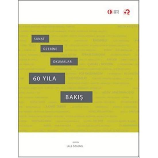 Sanat Üzerine Okumalar - 60 Yıla Bakış
