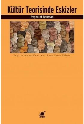 Kültür Teorisinde Eskizler - Zygmunt Bauman