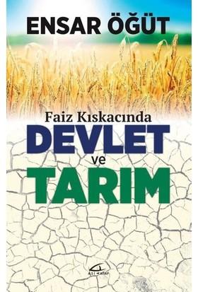 Faiz Kıskancında Devlet ve Tarım - Ensar Öğüt