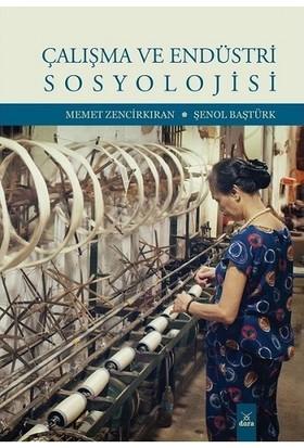 Çalışma ve Endüstri Sosyolojisi - Memet Zencirkıran