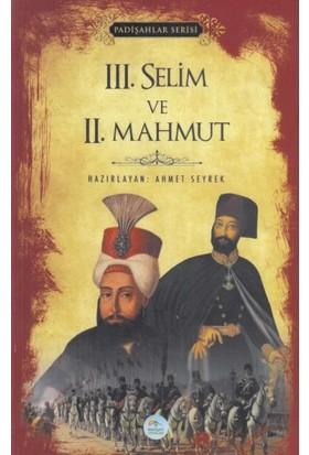 Mavi Çatı Yayınları Iıı. Selim ve Iı. Mahmut - Padişahlar Serisi