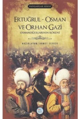 Mavi Çatı Yayınları Ertuğrul-Osman ve Orhan Gazi - Padişlar Serisi - Ahmet Seyrek