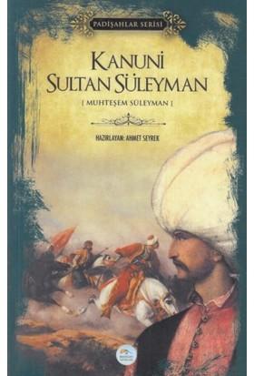 Mavi Çatı Yayınları Kanuni Sultan Süleyman - Padişahlar Serisi - Ahmet Seyrek