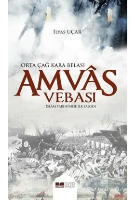 Siyer Yayınları Amvas Vebası - Orta Çağ Kara Belası Islam Tarihi'nde Ilk Salgın