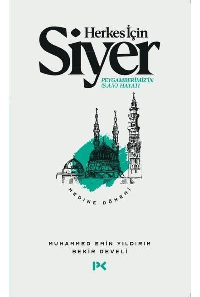 Herkes Için Siyer - Medine Dönemi 2.cilt - Muhammed Emin Yıldırım - Bekir Develi