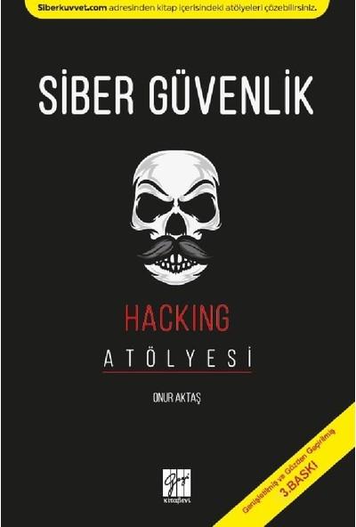 Siber Güvenlik - Hacking Atölyesi - Onur Aktaş