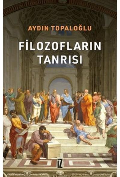 Filozofların Tanrısı - Aydın Topaloğlu