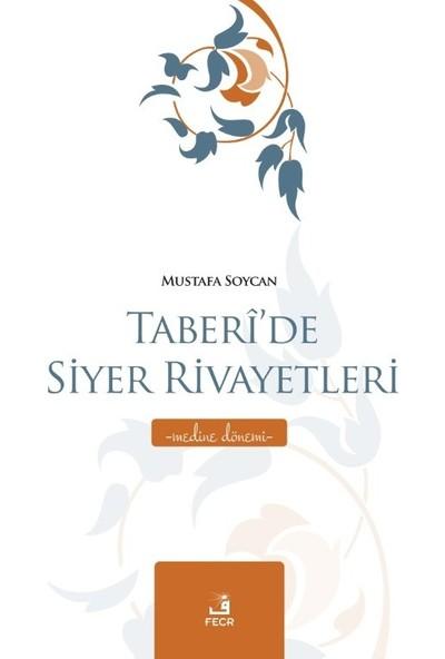 Taberi'de Siyer Rivayetleri - Medine Dönemi - Mustafa Soycan