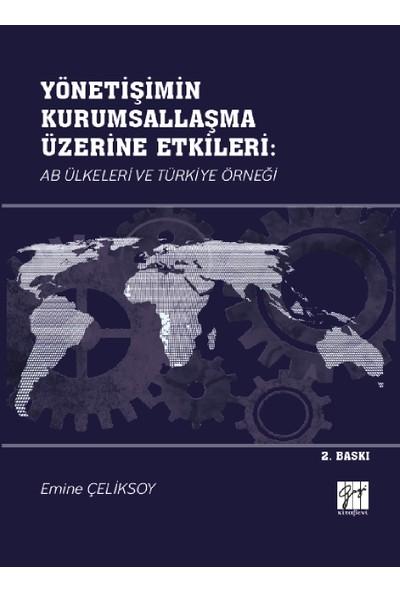 Yönetişimin Kurumsallaşma Üzerine Etkileri: Ab Ülkeleri ve Türkiye Örneği - Emine Çeliksoy