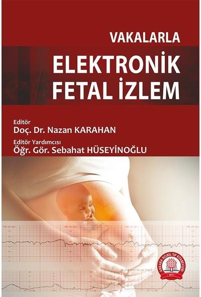 Vakalarla Elektronik Fetal Izlem - Nazan Karahan
