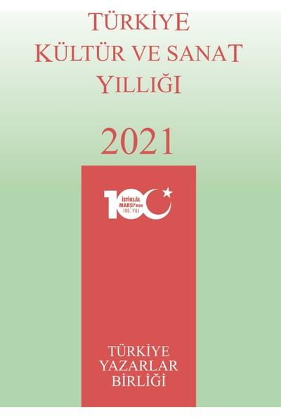 Türkiye Yazarlar Birliği Türkiye Kültür ve Sanat Yıllığı 2021