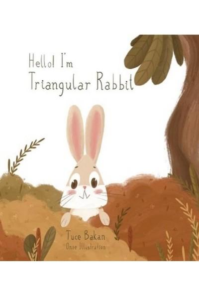 Hello I'm Triangular Rabbit - Tuçe Bakan