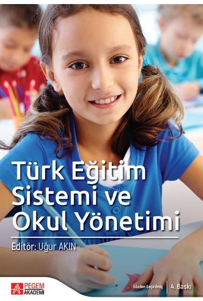 Türk Eğitim Sistemi Ve Okul Yönetimi-Uğur Akın