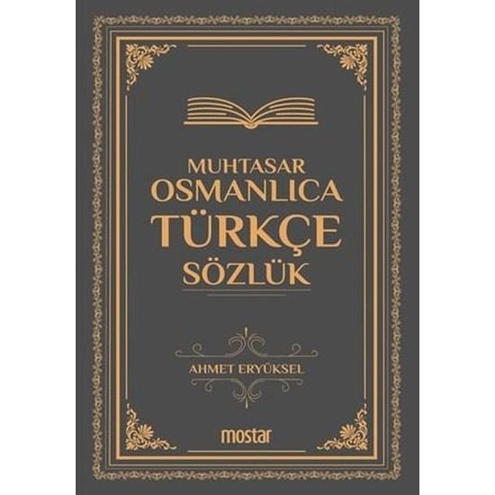 Muhtasar Osmanlıca-Türkçe Sözlük - ahmet Eryüksel