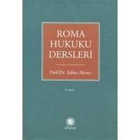 Roma Hukuku Dersleri - Prof. Dr. Şahin Akıncı