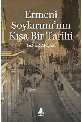 Ermeni Soykırımı'nın Kısa Bir Tarihi - Taner Akçam