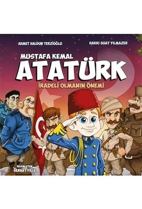 Mustafa Kemal Atatürk - Iradeli Olmanın Önemi - Serhat Filiz