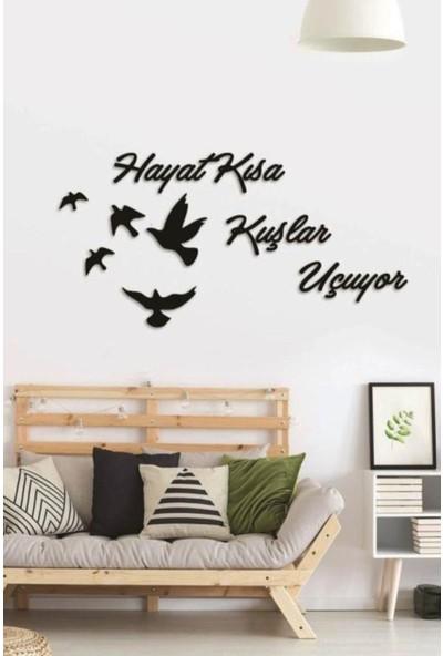 Hayveys Adet Hayat Kısa Kuşlar Uçuyor Duvar Motto Yazısı Ahşap Duvar Mottoları